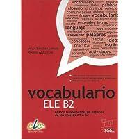Vocabulario ELE B2: Lexico Fundamental de Espanol de los Niveles A1 a B2