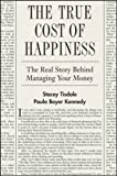 img - for The True Cost of Happiness: The Real Story Behind Managing Your Money by Stacey Tisdale (2007-09-21) book / textbook / text book