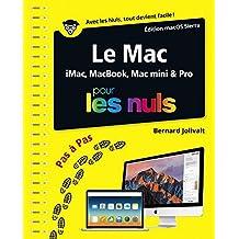 Le Mac pas à pas pour les nuls: iMac, MacBook, Mac mini et Pro - Édition macOS Sierra