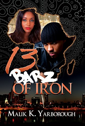 13 barz of iron kindle edition by malik k yarborough literature 13 barz of iron by yarborough malik k fandeluxe Choice Image