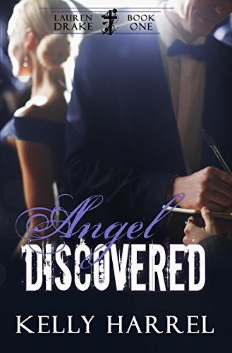 Angel Discovered (Lauren Drake Book 1) by [Harrel, Kelly]