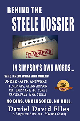 Behind The Steele Dossier: Under Oath Answers:  Steele * Fusion GPS * FBI * CIA * DOJ