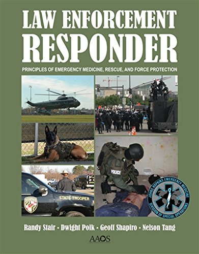 Law Enforcement Responder: Principles of Emergency Medicine, Rescue, and Force Protection