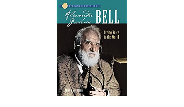 Alexander Graham Bell: Giving Voice to the World Sterling Biographies: Amazon.es: Mary Kay Carson: Libros en idiomas extranjeros