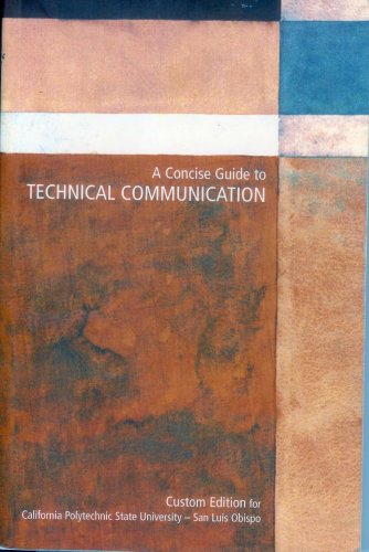 A Concise Guide to Technical Communication (Custom Edition for CPSU-San Luis Obispo)