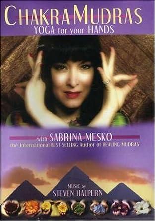 Amazon com: Chakra Mudras: Yoga for Your Hands: Sabrina Mesko