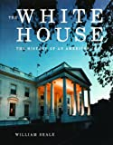 The White House, William Seale, 0912308850