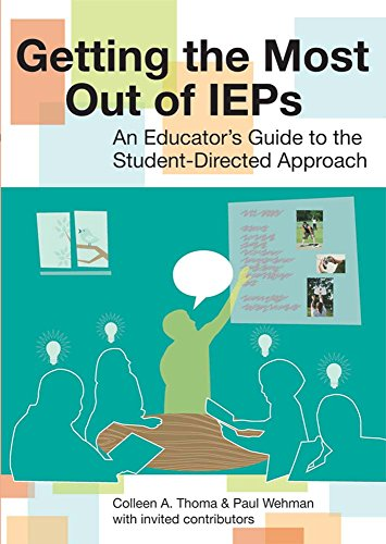Getting the Most Out of IEPs: An Educator's Guide to the Student-Directed Approach