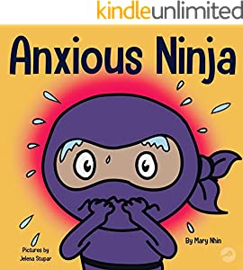 Anxious Ninja (Ninja Life Hacks Book 11)