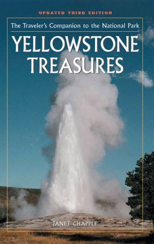 Yellowstone Treasures: The Traveler's Companion to the National Park by Chapple, Janet (April 1, 2009) Paperback