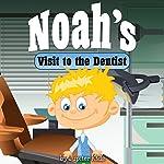 Noah's Visit to the Dentist |  Jupiter Kids