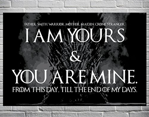 Game of Thrones Wedding Vows - I am yours and you are mine - Typographic ()