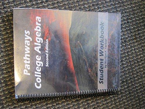 Pathways College Algebra Second Edition Student Workbook