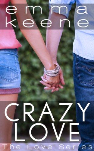 Crazy Love (The Love Series Book 1)