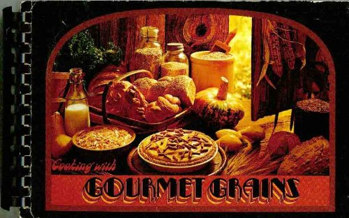 Cooking With Gourmet Grains