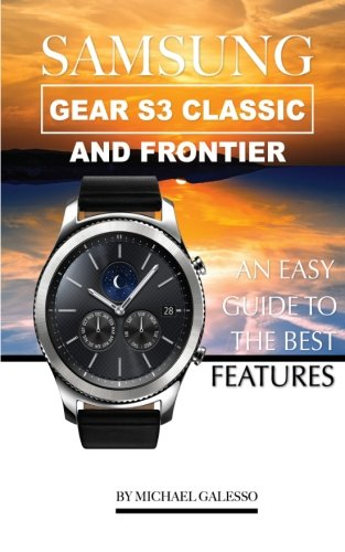 Price comparison product image Samsung Gear S3 Classic and Frontier: An Easy Guide to Best Features
