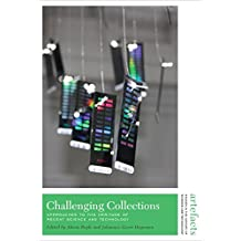 Challenging Collections: Approaches to the Heritage of Recent Science and Technology