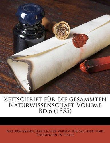 Read Online Zeitschrift für die gesammten Naturwissenschaft Volume Bd.6 (1855) (German Edition) pdf epub