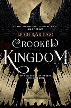 Crooked Kingdom: A Sequel to Six of Crows by [Bardugo, Leigh]