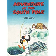 Adventure at the South Pole / Peter Holeinone / Tony Wolf