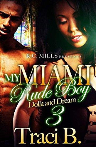 My Miami Rude Boy 3: Dolla and Dream