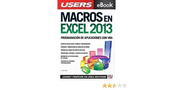 Amazon.com: Macros en Excel 2013 - Programación de aplicaciones con VBA: Automatice sus planillas y optimice el trabajo (Spanish Edition) eBook: Viviana ...