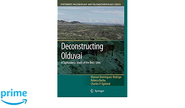 Amazon Deconstructing Olduvai A Taphonomic Study Of The Bed I Sites Vertebrate Paleobiology And Paleoanthropology 9789400786776 Manuel