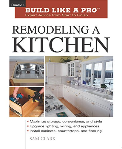Remodeling a Kitchen (Taunton's Build Like a Pro)