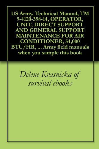 US Army, Technical Manual, TM 9-4120-398-14, OPERATOR, UNIT, DIRECT SUPPORT AND GENERAL SUPPORT MAINTENANCE FOR AIR CONDITIONER, 54,000 BTU/HR, 208/230 ... field manuals when you sample this book ()