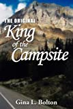 The Original-King of the Campsite, Gina L. Bolton, 1434321932