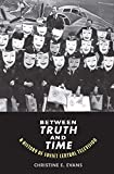img - for Between Truth and Time: A History of Soviet Central Television (Eurasia Past and Present) book / textbook / text book