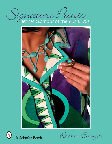 [Signature Prints: Jet-Set Glamour of the '60s & '70s (Schiffer Books)] (Seventies Fashion Costumes)