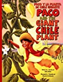 Paco and the Giant Chile Plant/Paco y la Planta de Chile Gigante, Keith Polette, 0979446236