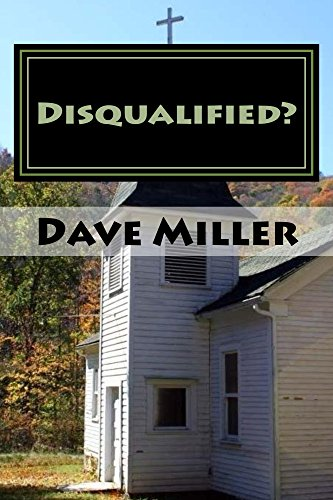 Disqualified?: What the Bible Says about Divorce, Remarriage, and Ministry