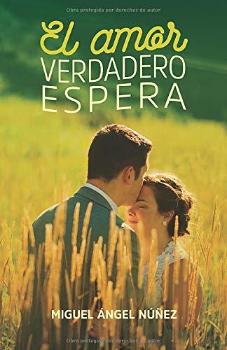 El amor verdadero espera: Volume 3 (Pasaje a la vida): Amazon.es: Núñez, Dr. Miguel Ángel, Ediciones ., Fortaleza: Libros
