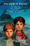 The Land of Elyon book #4: Into the Mist (Volume 4)