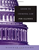 Guide to Criminal Law for Illinois