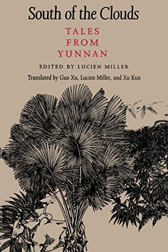 South of the Clouds: Tales from Yunnan (McLellan Endowed)