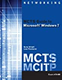 Bundle: MCTS Guide to Microsoft Windows 7 (Exam # 70-680) + MCTS Web-Based Labs : MCTS Guide to Microsoft Windows 7 (Exam # 70-680) + MCTS Web-Based Labs, Wright and Wright, Byron, 1111658625