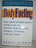 img - for Body Fueling (Stop Watching Your Weight and Start Fueling Your Life) book / textbook / text book