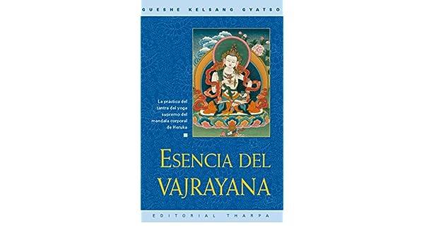 Esencia del Vajrayana: La práctica del tantra del yoga ...