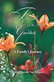 Friends in the Garden - A Family's Journey, Riina Rumvolt Van Rixoort, 1456472976