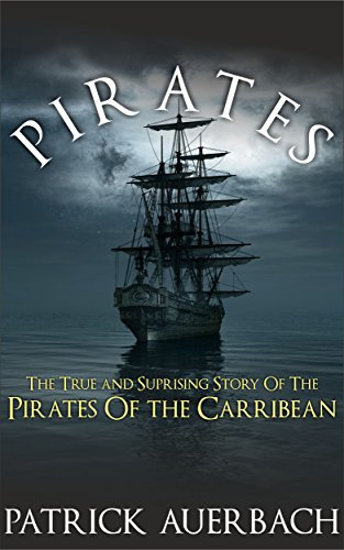 Pirates: The True and Surprising Story of the Pirates of the Caribbean (Jack Black And The Ship Of Thieves)