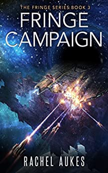 Fringe Campaign (Fringe Series Book 3) by [Aukes, Rachel]