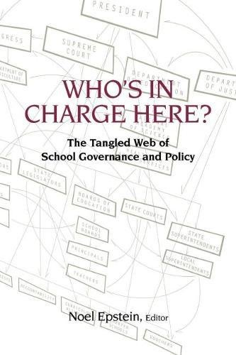 Who's in Charge Here?: The Tangled Web of School Governance and Policy