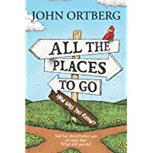 All the Places Youll Go . . . Except When You Don: God Has Placed before You an Open Door.  What Will You Do?