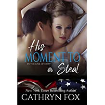His Moment to Steal (In the Line of Duty Book 4)