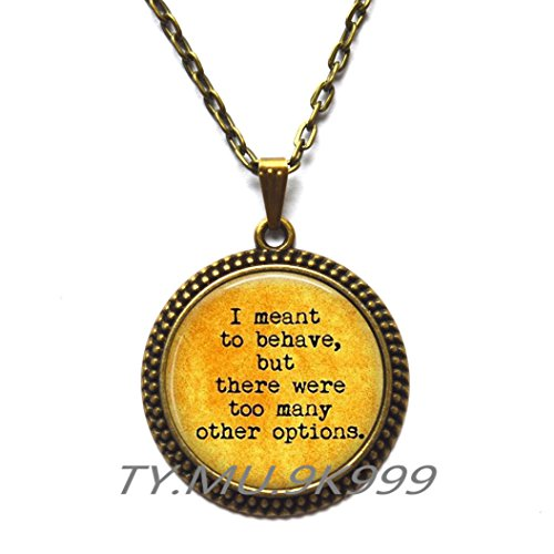 necklace xianglianCharming Necklace,Beautiful Necklace,Funny Quote Jewelry - Funny Birthday Gift - Monkey Business - Best Friend Gift - I meant to behave but there were too many other options-w093