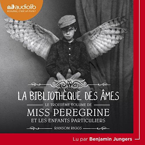 La Bibliothèque Des âmes: Miss Peregrine Et Les Enfants Particuliers 3