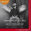 La Bibliothèque des âmes (Miss Peregrine et les enfants particuliers 3) | Livre audio Auteur(s) : Ransom Riggs Narrateur(s) : Benjamin Jungers